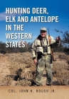 Hunting Deer, Elk and Antelope in the Western States Cover Image