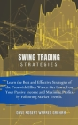Swing Trading Strategies: Learn the Best and Effective Strategies of the Pros with Elliot Waves. Get Started on Your Passive Income and Maximize Cover Image