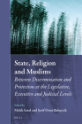 State, Religion and Muslims: Between Discrimination and Protection at the Legislative, Executive and Judicial Levels (Muslim Minorities #33) Cover Image