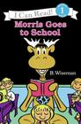 Morris Goes to School (I Can Read Level 1) Cover Image