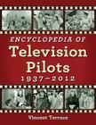 Encyclopedia of Television Pilots, 1937-2012 Cover Image
