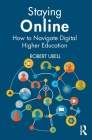 Staying Online: New Challenges and Opportunities in Digital Higher Education Cover Image