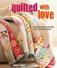 Quilted with Love: Patchwork projects inspired by a passion for quilting Cover Image