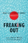 Freaking Out: Real-Life Stories about Anxiety Cover Image