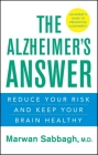 The Alzheimer's Answer: Reduce Your Risk and Keep Your Brain Healthy Cover Image