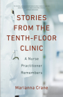 Stories from the Tenth-Floor Clinic: A Nurse Practitioner Remembers Cover Image
