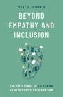 Beyond Empathy and Inclusion: The Challenge of Listening in Democratic Deliberation Cover Image