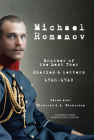 Michael Romanov: Brother of the Last Tsar, Diaries and Letters, 1916-1918 Cover Image