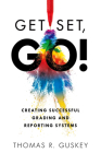 Get Set, Go!: Creating Successful Grading and Reporting Systems (an Action Plan for Leading Lasting Grading Reform in Changing Class Cover Image