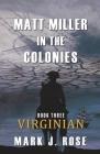 Matt Miller in the Colonies: Book Three: Virginian Cover Image