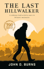 The Last Hillwalker: A sideways look at forty years in Britain's mountains Cover Image