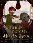 A Journey Inside the Human Body: Children science story full of medical and anatomy information. Cover Image