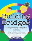 Building Bridges Through Sensory Integration, 3rd Edition: Therapy for Children with Autism and Other Pervasive Developmental Disorders Cover Image