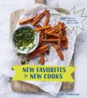 New Favorites for New Cooks: 50 Delicious Recipes for Kids to Make [A Cookbook] Cover Image