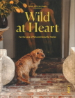 Wild at Heart: For the Love of Pets and Beautiful Homes Cover Image