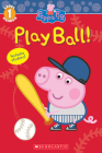 Peppa Pig: Play Ball!  Cover Image
