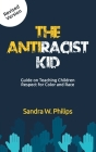 The Anti-Racist Kid: Guide on Teaching Children Respect for Color and Race Cover Image