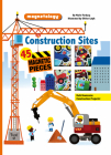 Construction Sites: 45 Magnetic Pieces (Magnetology #2) Cover Image