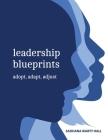 Leadership Blueprints adopt, adapt, adjust Cover Image