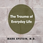 The Trauma Everyday Life Lib/E Cover Image