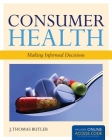 Consumer Health: Making Informed Decisions [With Access Code] Cover Image