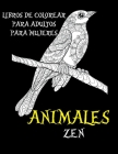 Libros de colorear para adultos para mujeres - zen - Animales Cover Image