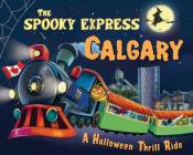 The Spooky Express Calgary Cover Image