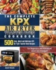 The Complete KPX Air Fryer Toaster Oven Cookbook: 500 Easy, Quick and Delicious KPX Air Fryer Toaster Oven Recipesfor Beginners and Advanced Users on Cover Image