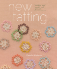 New Tatting: Modern Lace Motifs & Projects Cover Image