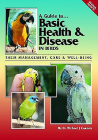 A Guide to Basic Health & Disease in Birds: Their Management, Care & Well-Being Cover Image
