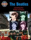The Beatles: Leading the British Invasion (Crabtree Groundbreaker Biographies) Cover Image