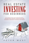Real Estate Investing for Beginners: The Ultimate Guide to Buy, Rehab and Resell. Discover Rental Property Investing and Learn Successful Strategies t Cover Image