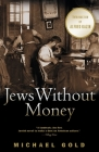 Jews Without Money: A Novel Cover Image