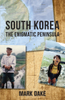 South Korea: The Enigmatic Peninsula Cover Image