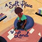A Soft Place to Land Lib/E Cover Image