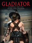 Gladiator: Fighting for Life, Glory and Freedom (Landscape History) Cover Image