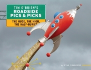 Tim O'Brien's Roadside Pics & Picks: The Huge, The High, The Half-Buried Cover Image