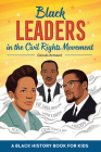 Black Leaders in the Civil Rights Movement: A Black History Book for Kids Cover Image