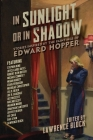 In Sunlight or in Shadow: Stories Inspired by the Paintings of Edward Hopper Cover Image
