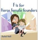 F is for Fierce Female Founders Cover Image