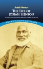 The Life of Josiah Henson: An Inspiration for Harriet Beecher Stowe's Uncle Tom Cover Image