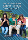 How Do Smartphones Affect Social Interaction? Cover Image