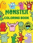 Monster Coloring Book: Cool, Funny and Quirky Monster Coloring Book For Kids(Ages 4-8 or younger) Cover Image