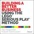 Building a Better Business Using the Lego Serious Play Method Cover Image