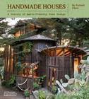 Handmade Houses: A Century of Earth-Friendly Home Design Cover Image