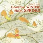 Good-bye, Winter! Hello, Spring! Cover Image
