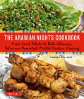 The Arabian Nights Cookbook: From Lamb Kebabs to Baba Ghanouj, Delicious Homestyle Middle Eastern Cooking Cover Image