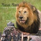 Masai Mara Capturing the Wilderness Cover Image