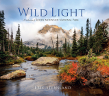 Wild Light: A Celebration of Rocky Mountain National Park Cover Image