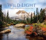 Wild Light: A Celebration of Rocky Mountain National Park Cover Image